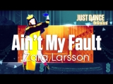 Just Dance Unlimited  Ain't My Fault - Zara Larsson
