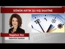 Nagehan Alçı DÖNÜN ARTIK ŞU KIŞ SAATİ
