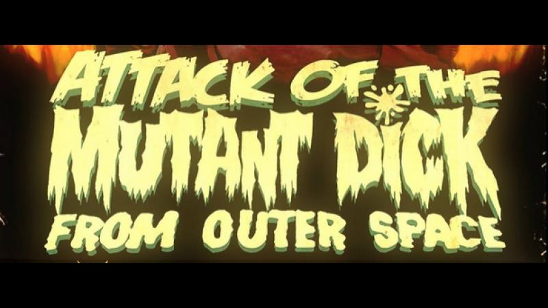 Нападение Члена-Мутанта из открытого космоса El Ataque del Pene Mutante del Espacio (2007)