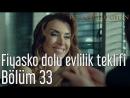 33. Bölüm - Fiyasko Dolu Evlilik Teklifi