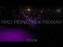 MAD MONKEYS X PIXXXAR 17.02.18 RAVE
