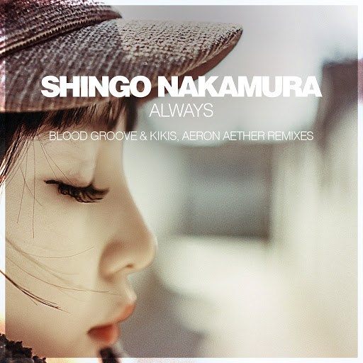 Shingo Nakamura альбом Always (Blood Groove & Kikis, Aeron Aether Remixes)