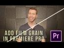 How To Create Your Own Film Grain In Premiere Pro Add Film Grain In Premiere