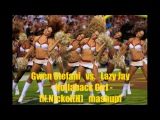 Gwen Stefani vs. Lazy Jay - Hollaback Girl N.Nickel(H)_mashup