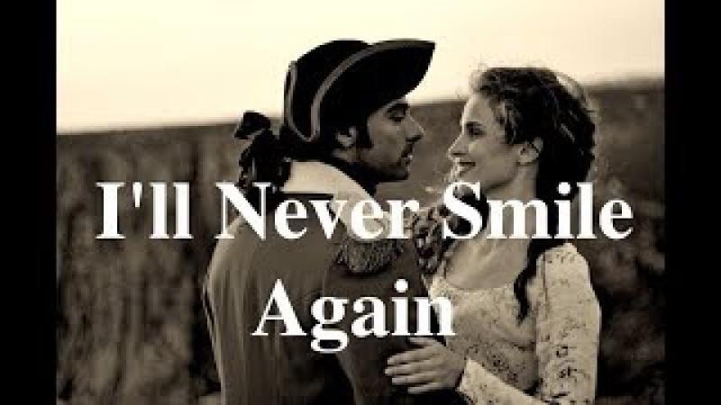 Poldark 2015||Ross and Elizabeth|| I'll Never Smile Again