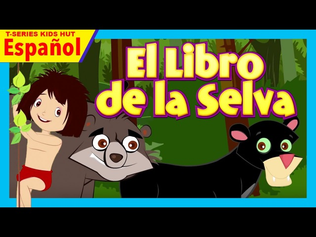 El Libro de la Selva | Cuentos Infantiles en Español | Cuentos para niños | Cuentos de hadas