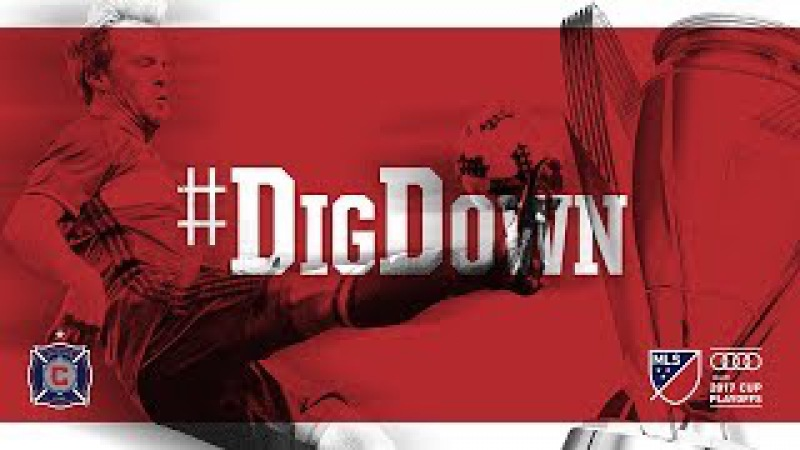 DigDown | Chicago Fire in the Audi 2017 MLS Cup Playoffs