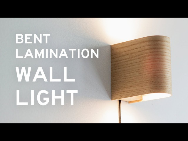 Making a Bent Lamination Wall Light