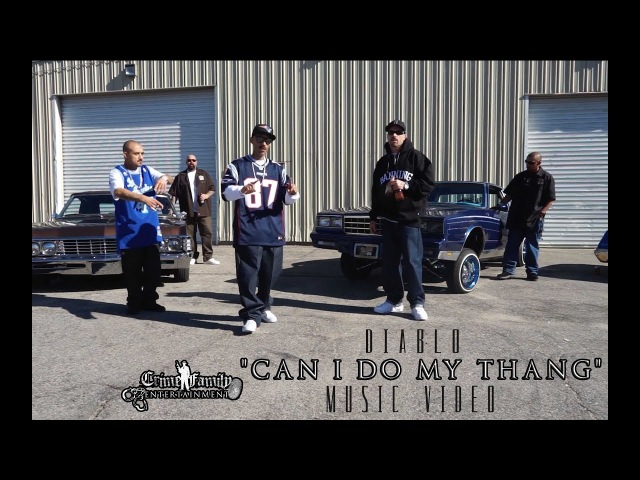 Diablo - Can I Do My Thang (Official Music video) 2018