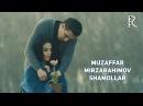 Muzaffar Mirzarahimov - Shamollar   Музаффар Мирзарахимов - Шамоллар