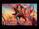 MASHUP - Beat It, Trooper! Iron Maiden vs. Michael Jackson