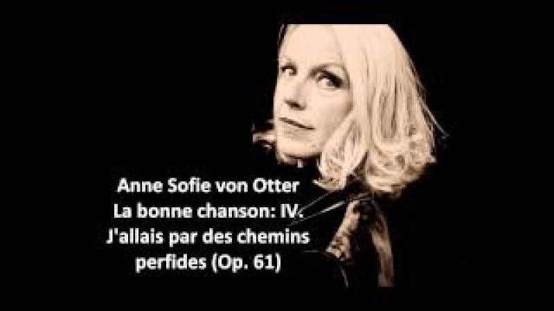 Anne Sofie von Otter The complete La bonne chanson Op 61 Fauré