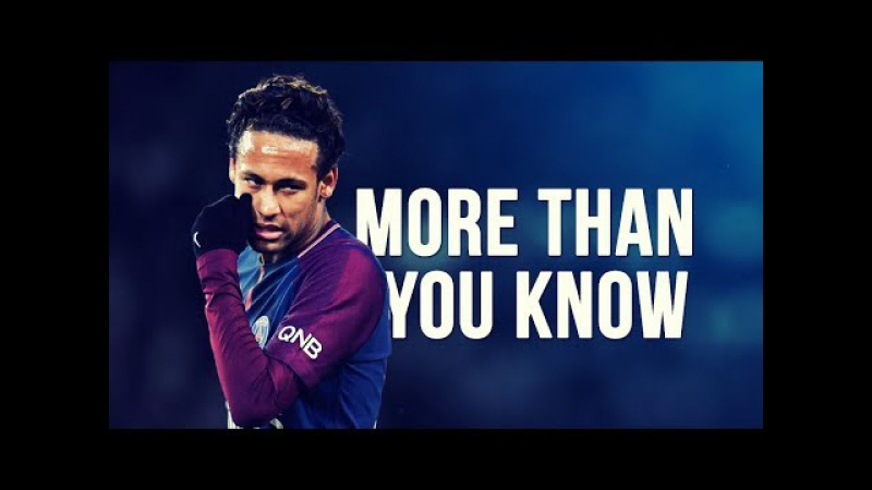 Neymar Jr - More Than You Know | Skills Goals | 2017/2018 HD