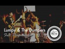 Lumpy The Dumpers | Full Performance