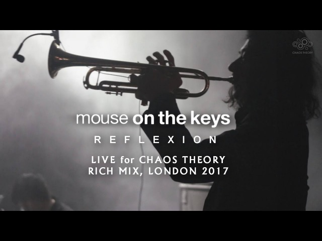 Mouse on the keys - Reflexion (live at Rich Mix, May 2017)