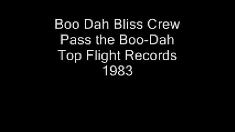 (Doug E. Fresh) Boo Dah Bliss Crew Pass the Boo Dah Top Flight Records 1983