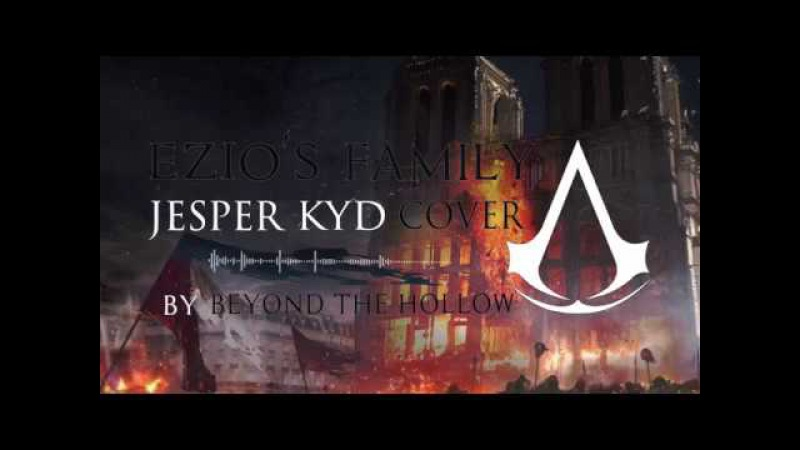 Beyond The Hollow - Ezios Family (Jesper Kyd Cover)