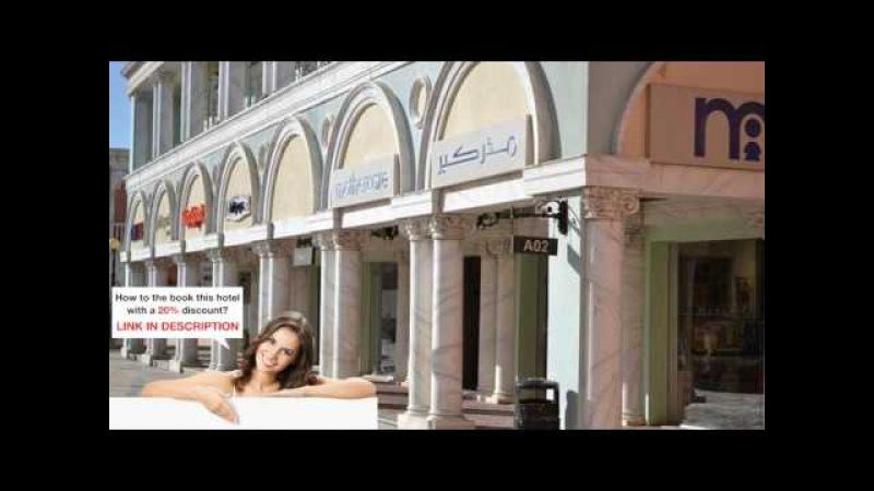 IL Mercato Hotel Spa, Sharm el Sheikh, Egypt - Cheap Hotel Deals Rates 2017