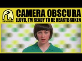 CAMERA OBSCURA - Lloyd, I'm Ready To Be Heartbroken Official