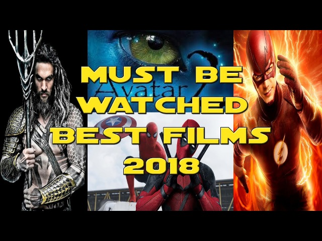2018 yılında mutlaka izlenmesi gereken en iyi filmler 2018 must be watched best films