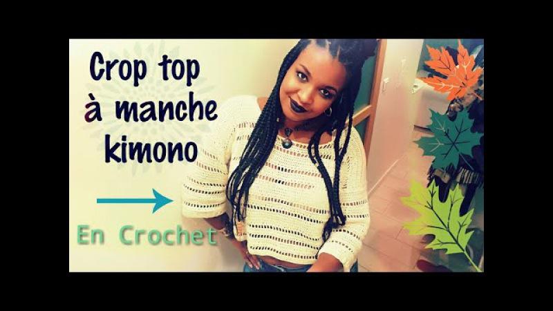 CROP TOP A MANCHE KIMONO EN CROCHET I Tracy M. Crochet