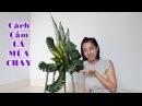 Cắm hoa bàn thờ tập 68 CÁCH CẮM LẲNG LÁ MÙA CHAY Flower Arrangement