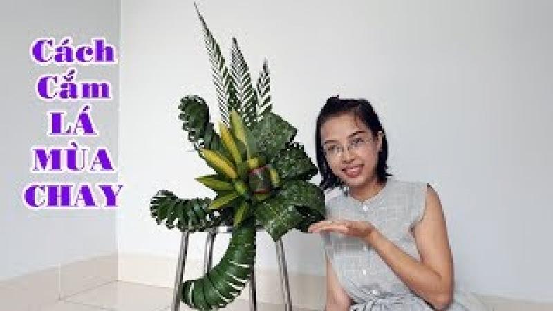 Cắm hoa bàn thờ tập 68 | CÁCH CẮM LẲNG LÁ MÙA CHAY Flower Arrangement