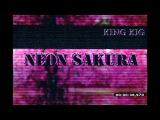 KING K I G - Neon sakura
