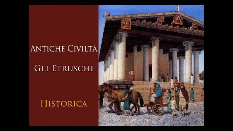 Antiche Civiltà - Gli Etruschi