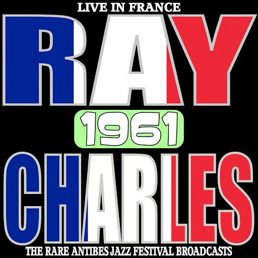 Ray Charles альбом Live in France 1961 - The Rare Antibes Jazz Festival Broadcasts