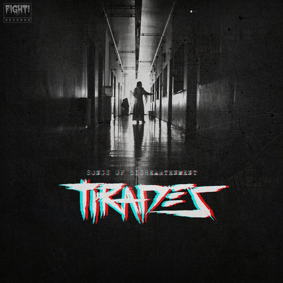 Tirades - Songs of Disheartenment [EP] (2018)