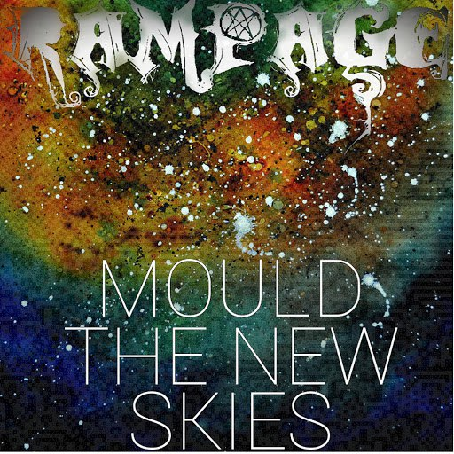 Rampage альбом Mould the new skies