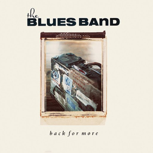 The Blues Band альбом Back for More (Remastered)
