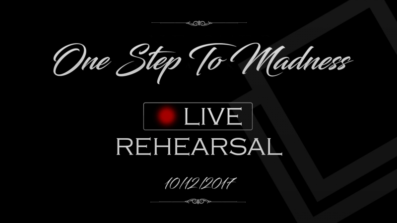 ONE STEP TO MADNESS | Live rehearsal 10.12.17