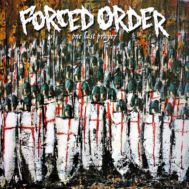 Forced Order - One Last Prayer (2017)
