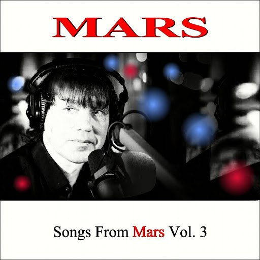 Mars альбом Songs From Mars Vol. 3