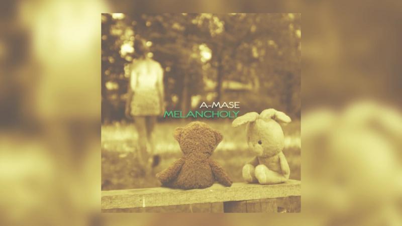 A-Mase - Melancholy (Radio Edit)