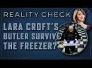 [Проверка реальности GameZonaPSTv] Пережил ли дворецкий Лары Крофт заключение в морозильнике? (28.02.2018)