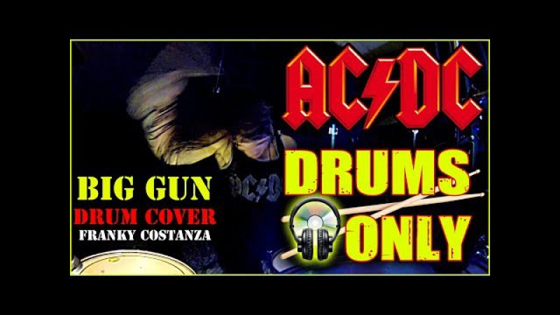 AC/DC - BIG GUN - DRUM COVER by FRANKY COSTANZA - DRUMS ONLY