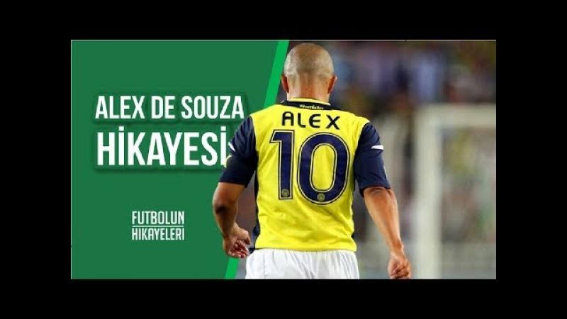 Alex de Souza'nın Hikayesi   ''Bir Alex değil...''   FutbolunHikayeleri