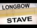 Longbow Stave a beginners guide to parts of the Stave