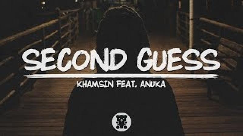 🐻 Khamsin - Second Guess (feat. Anuka) (Lyrics Video)