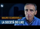 LA SOCIETÀ DEI LIKE - Mauro Scardovelli