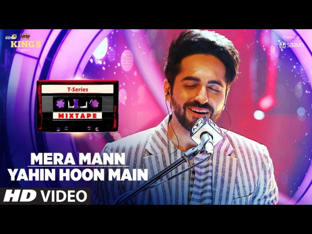 Mera Mann Yahin Hoon Main Song T Series Mixtape Ayushmann Khurrana Bhushan Kumar