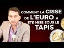 VINCENT HELD : COMMENT LA CRISE DE L'EURO A ETE MISE SOUS LE TAPIS
