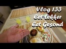 Vlog 133 Eet Lekker Eet Gesond - The Daily Vlogger in Afrikaans