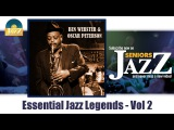 Ben Webster &amp Oscar Peterson Vol 2 - Essential Jazz Legends (Full Album Album complet)