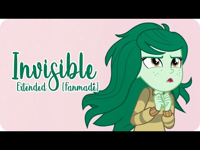 INVISIBLE (Extended song) | MLP: Equestria Girls | Forgotten Friendship [HD]