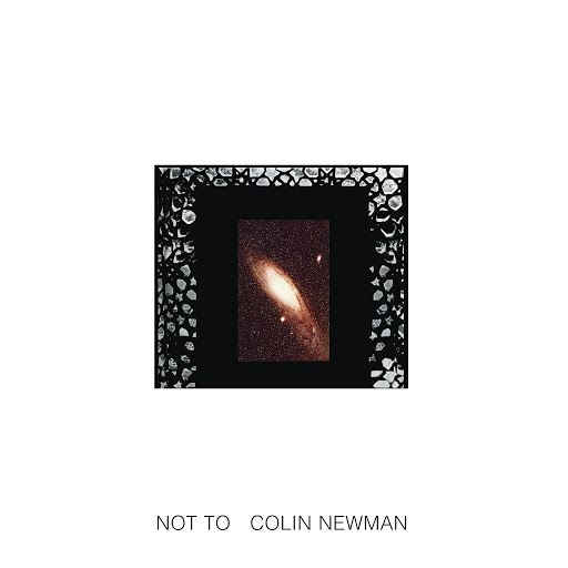 Colin Newman альбом Not To (Remastered)