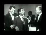 Frank Sinatra , Dean Martin, Sammy Davis Jr